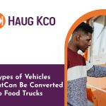 6 Types of Vehicles That Can Be Converted Into Food Trucks